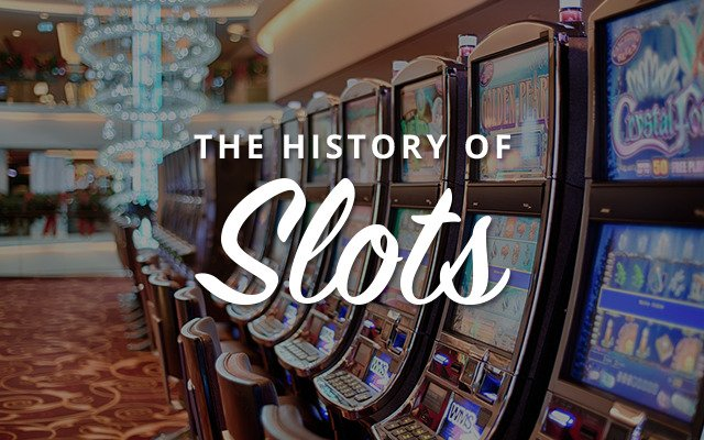 History of the slots