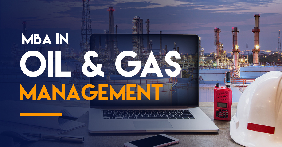 What is the scope of an MBA in oil and gas management?
