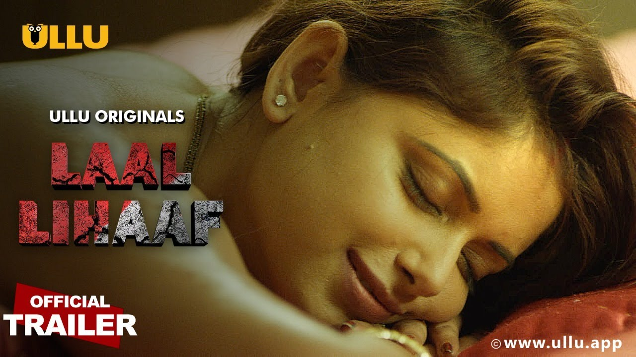 Laal Lihaaf 2 Web Series All Episodes Online On Ullu Web Series Actress Name & Star Cast