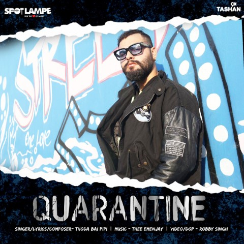 Song 'Quarantine' by Thoda Bai Pipi launched by SpotlampE