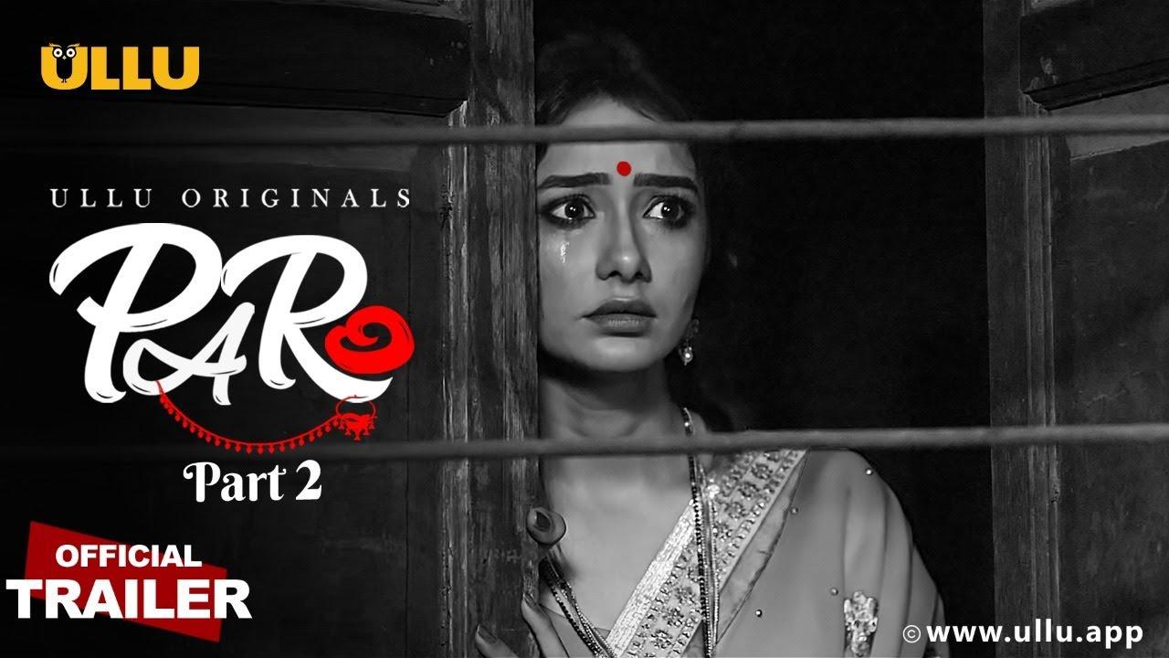 Ullu Web Series Paro Part 2 All Episodes Watch online Cast Crew Review & Actress Name