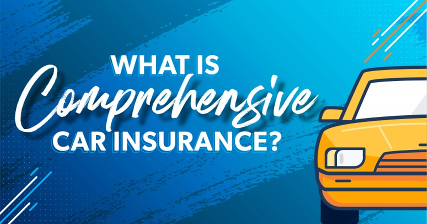 Everything to know about comprehensive car insurance