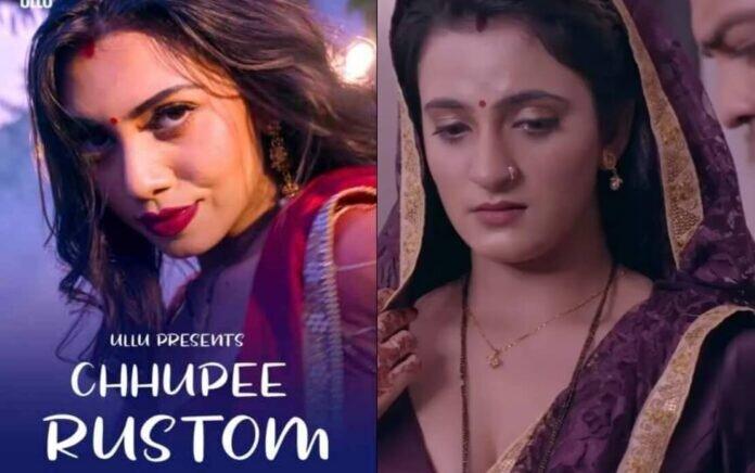 Chhupee Rustom Web Series (2021) Ullu
