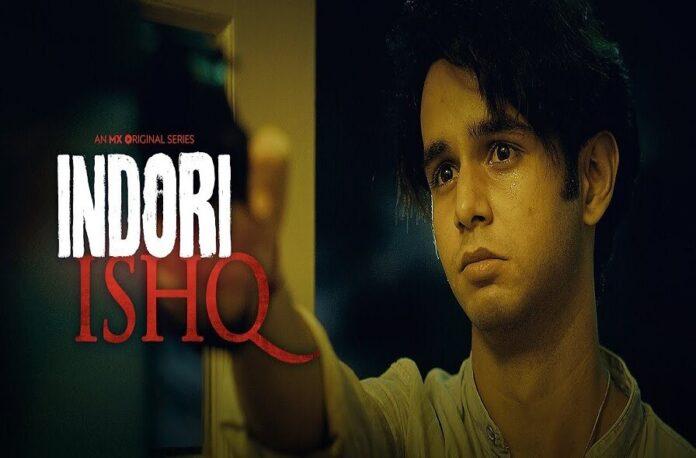 Indori Ishq Web Series (2021) MX Player