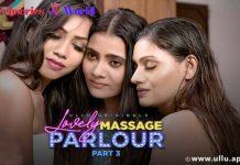 Lovely Massage Parlour Part 3 Web Series Ullu Cast, Release Date, Actress & Watch Online