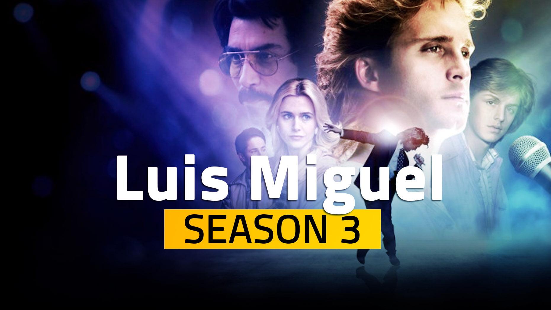 Luis Miguel Season 3 Release Date Spoilers Reddit Watch Online Cast Crew Story Plot & Promo