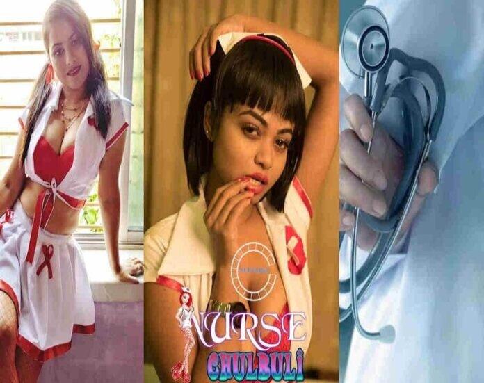 Nurse Chulbuli Web Series (2021) Nuefliks