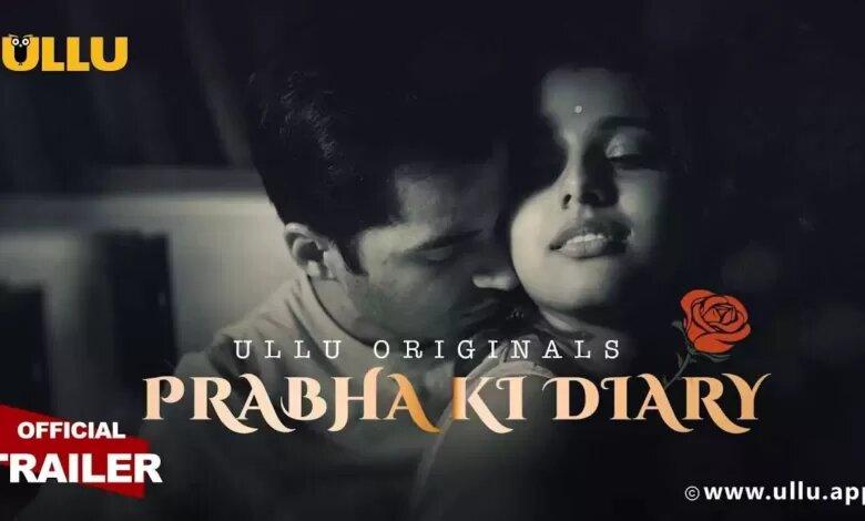 Ullu Web-Series Prabha Ki Diary 2 All Episodes Watch Online Cast Crew & Story