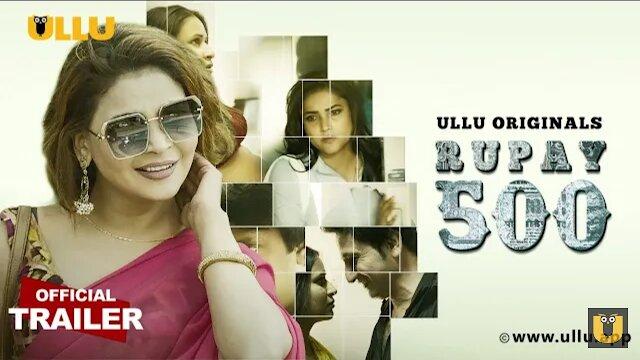 Rupay 500 Ullu New Series