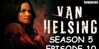 Van Helsing season 5 episode 10 Spoiler and Release Date