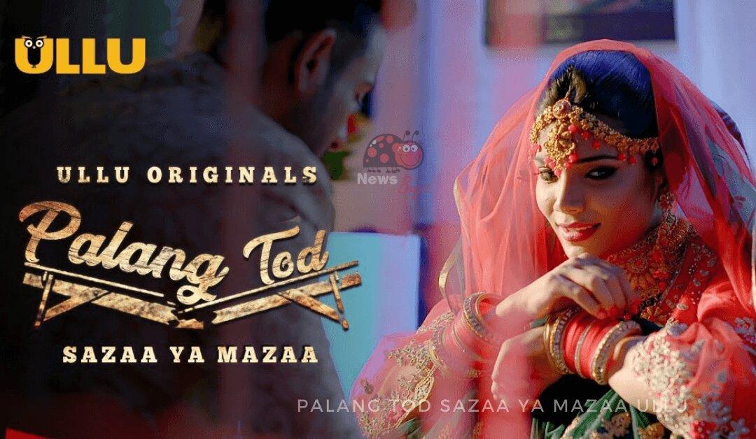 Watch Palang Tod Sazaa Ya Mazaa Ullu web series online (2021)