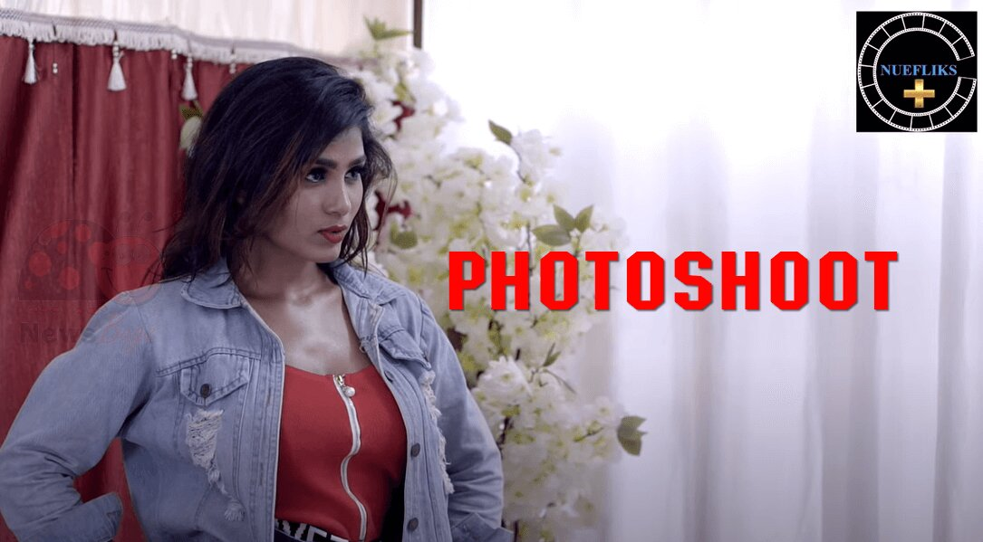 Photoshoot Nue Fliks Web Series (2021) Full Episode