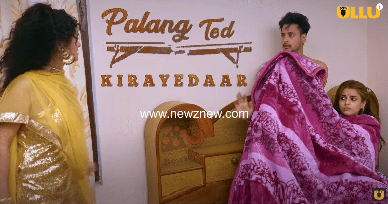 Palang Tod Kirayedaar Ullu Web Series