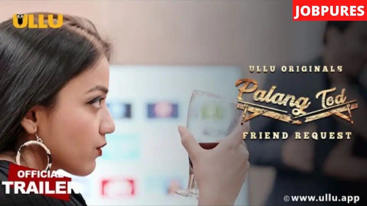 ULLU Web Series Palang Tod: Friend Request All Episodes Watch Online Actress Name And Crew