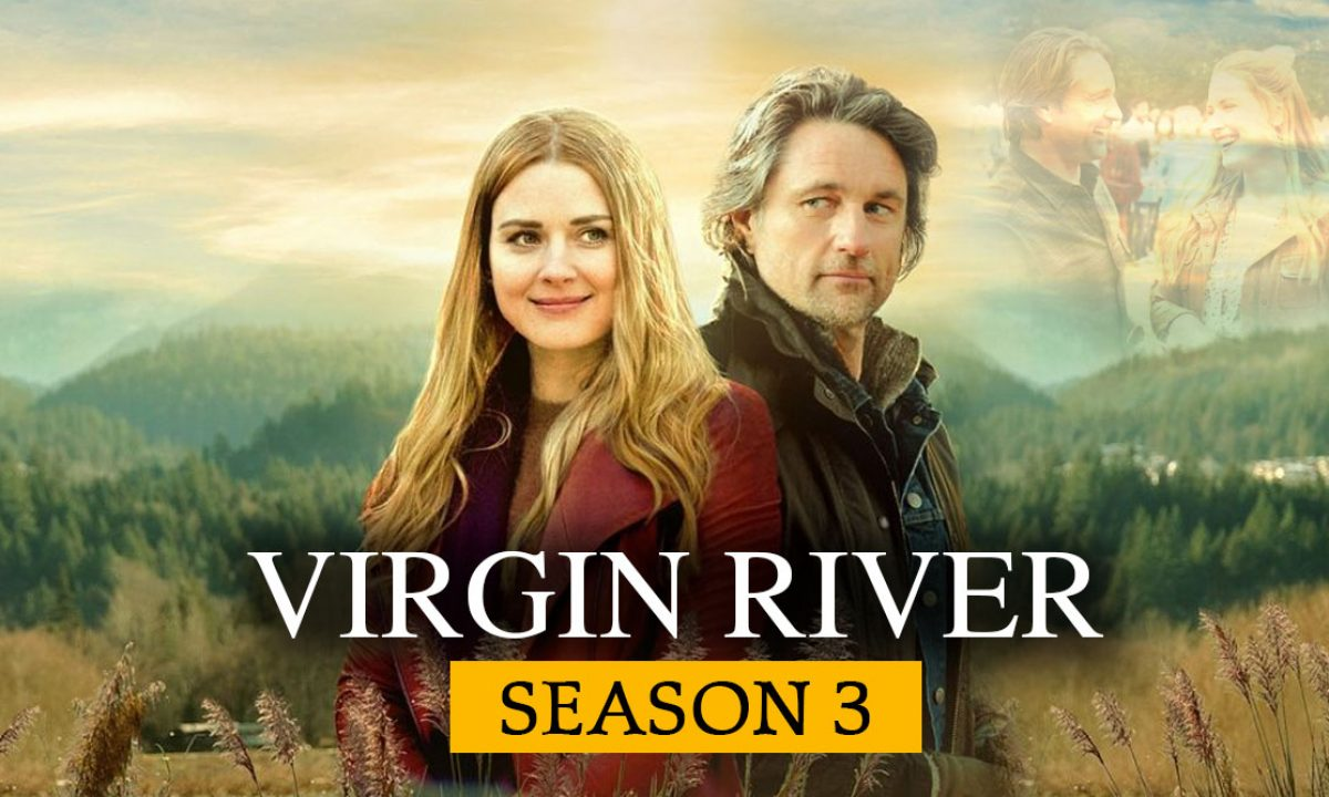 Virgin River Season 3 Release Date Review Spoilers Cast Watch Online Time Revealed