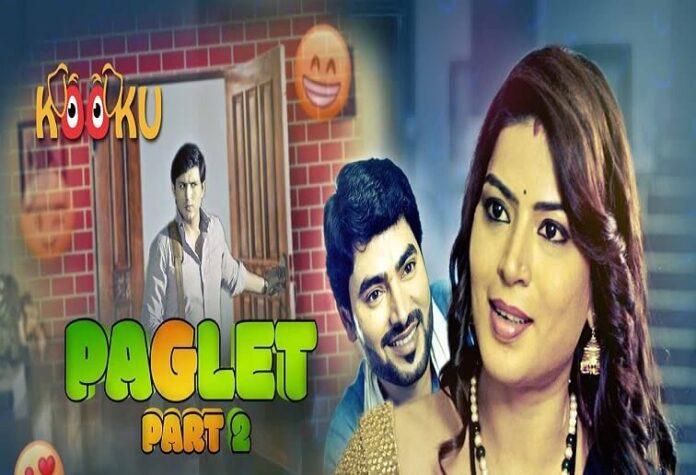Watch Paglet Part 2 Kooku Web Series
