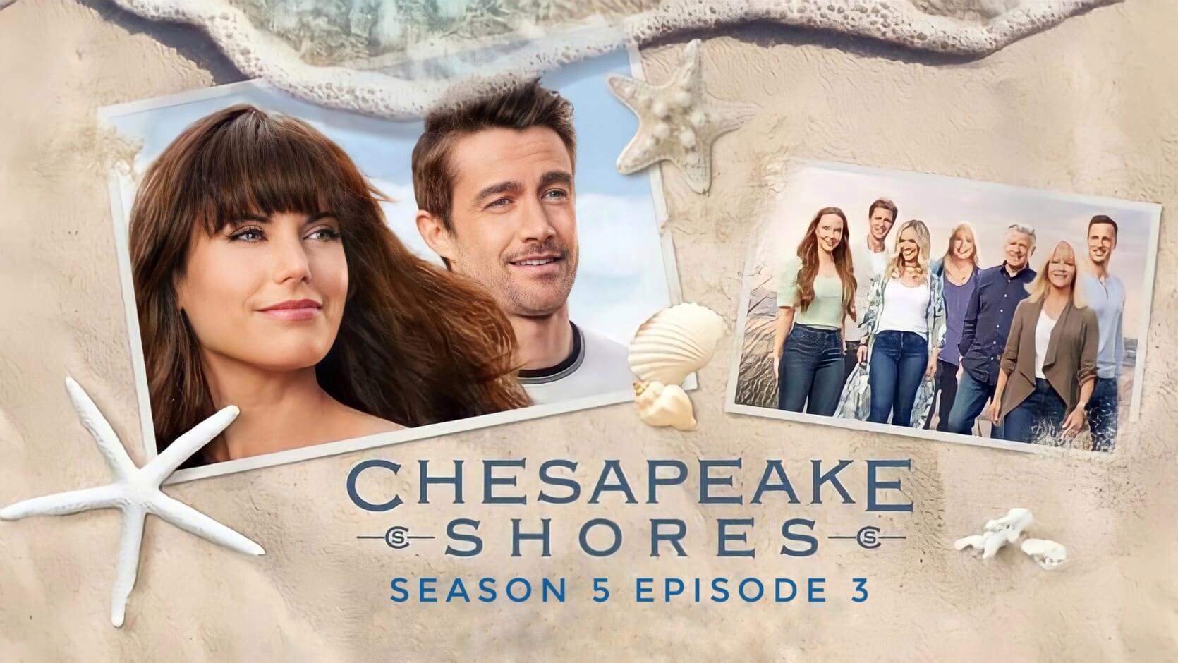 Chesapeake Shores Season 5 Episode 3 Release Date Spoiler Alert Cast And Crew