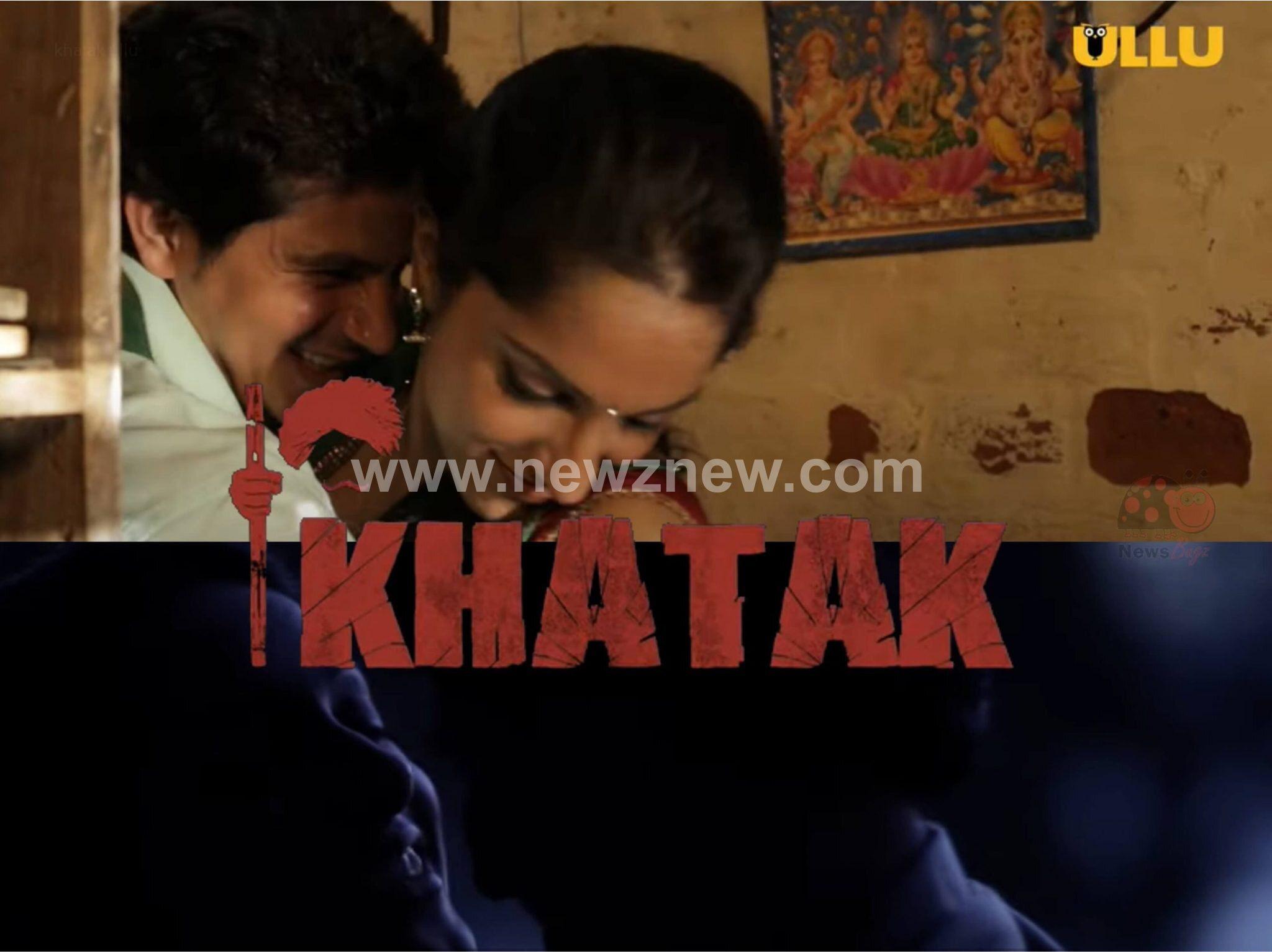 Khatak Ullu Web Series (2021) Full Episode