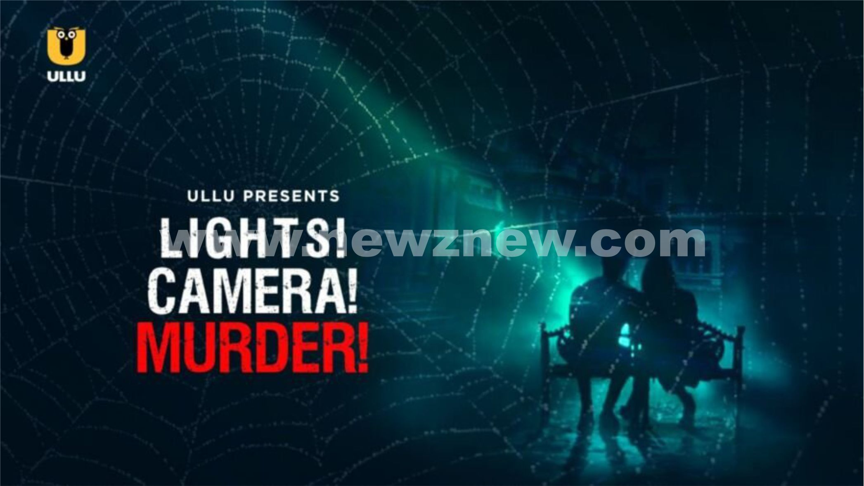 Lights! Camera! Murder! Season 1 [ULLU] Web Series