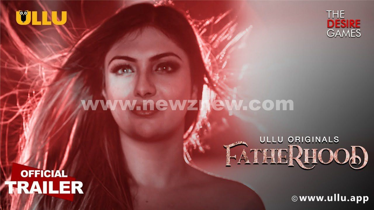 Watch Fatherhood Web Series Online On ULLU App Actress Name Story And Plot