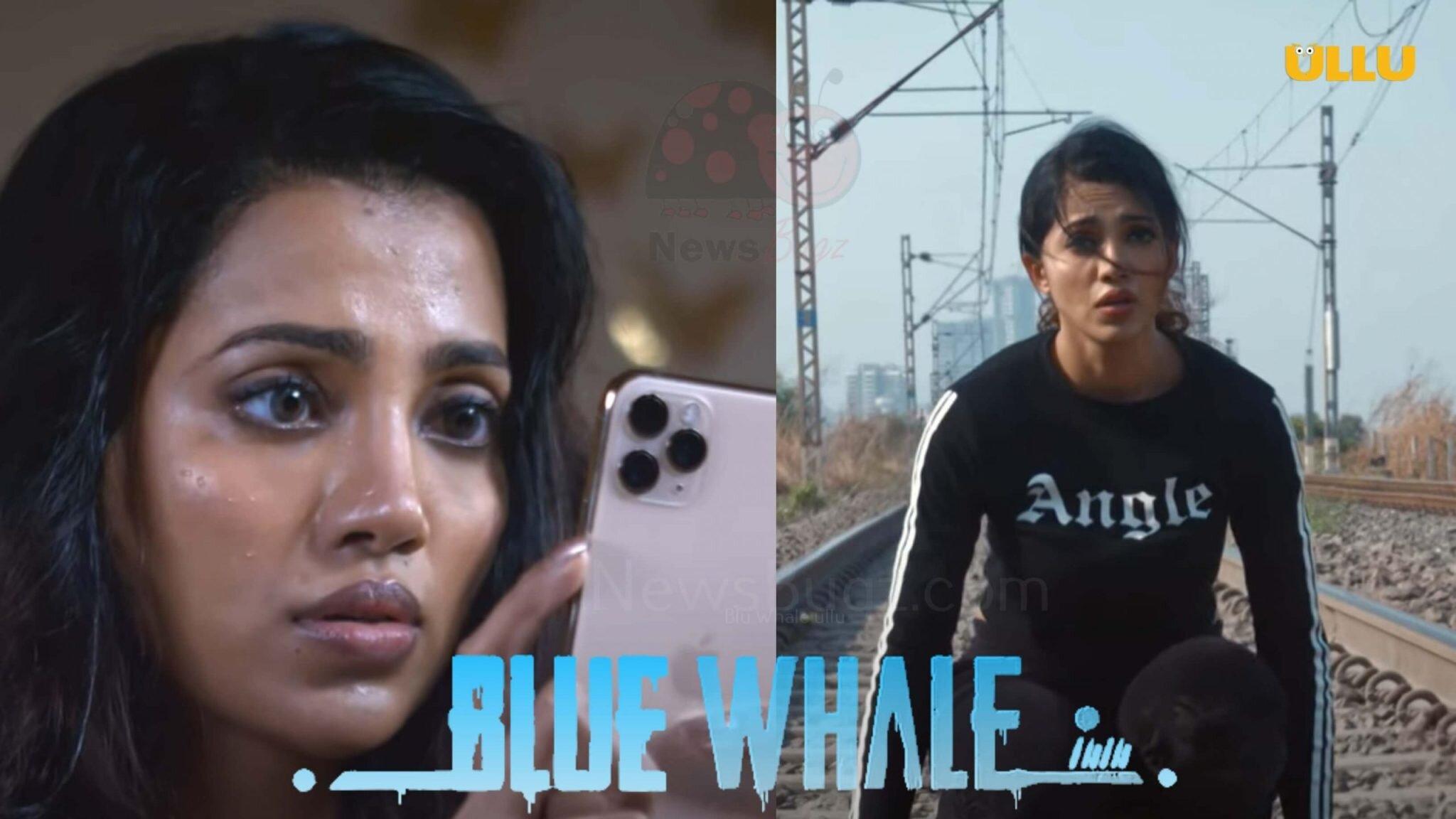 Blue Whale Ullu Web Series (2021) Full Episode