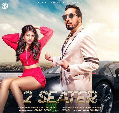 Mika Singh's New Song '2 Seater' featuring lead Singer Pallavi Sood is out today