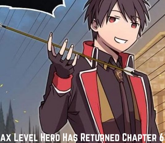 The Max Level Hero Has Returned Chapter 64 Spoiler Review Release Date Cast watch Online