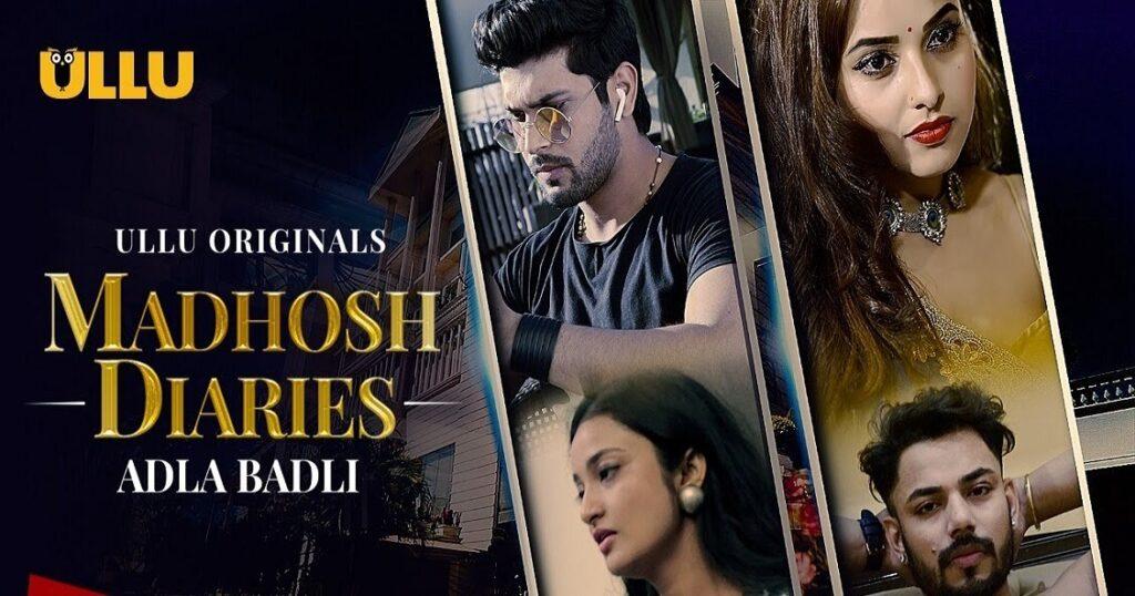Ullu Web Series Adla Badli Madhosh Diaries Watch Online Cast And Review